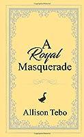 A Royal Masquerade (The Tales of Ambia)