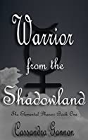 Warrior from the Shadowland (The Elemental Phases)