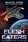 Flesh Eaters (Shadow of Mitrak, book 1)