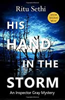 His Hand In the Storm (Chief Inspector Gray Detective #1)