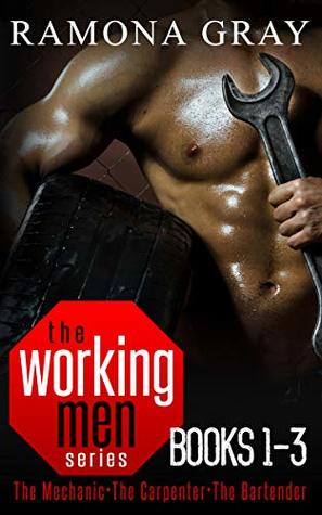 Working Men Series Books One to Three: The Mechanic, The Carpenter, The Bartender