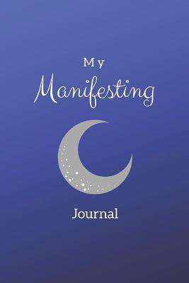 My Manifesting Journal: Luxury Blue Moon