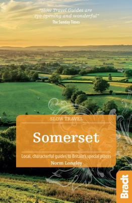 Somerset: Local, Characterful Guides to Britain's Special Places