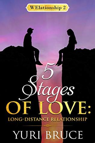 5 Stages of Love: Long Distance Relationship by Yuri Bruce