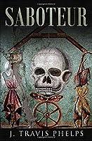 Saboteur: A Novel