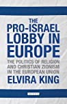 The Pro-Israel Lobby in Europe by King Elvira