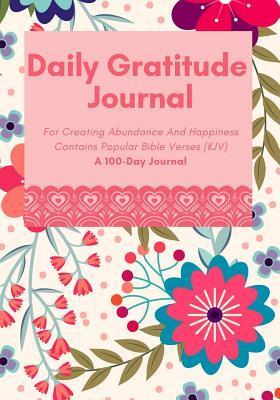 Daily Gratitude Journal: For Creating Abundance and