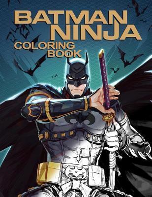 Batman Ninja Coloring Book by Nathan Jacobs