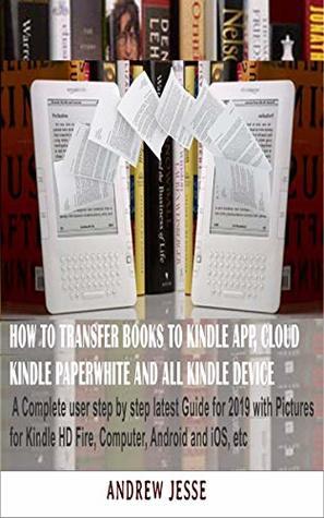 HOW TO TRANSFER BOOKS TO KINDLE APP, CLOUD, KINDLE