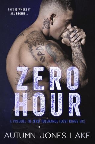 Zero Hour: Zero Tolerance Prequel (Lost Kings MC, #11.5)