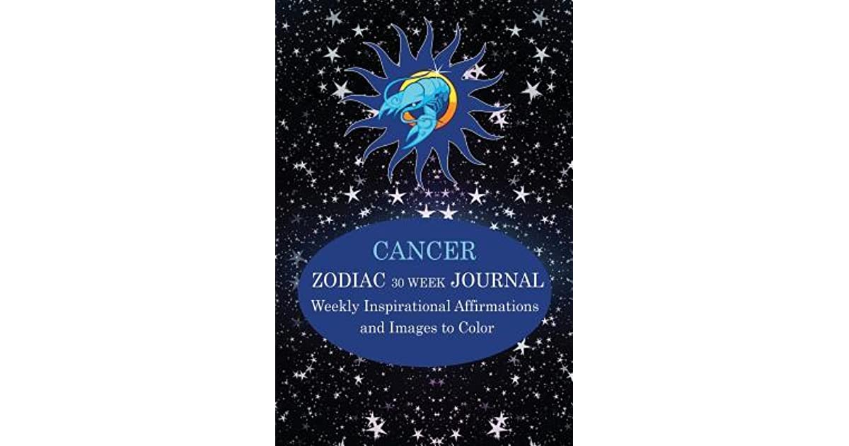 Cancer Zodiac 30 Week Journal: Weekly Inspirational Affirmatins and