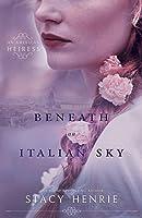 Beneath an Italian Sky (An American Heiress #2)