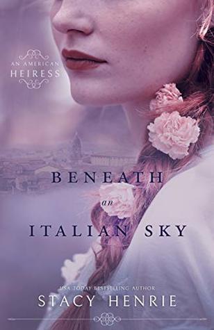 Beneath an Italian Sky by Stacy Henrie