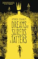 Dreams of Shreds and Tatters