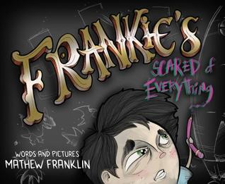 Frankie's Scared of Everything by Mathew Franklin