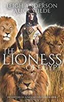 The Lioness of Egypt: A Reverse Harem Historical Fantasy Romance (The Shifters of Africa)