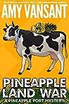 Pineapple Land War (Pineapple Port Mystery #4)