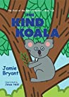 The Kind Koala (The Fruit of the Spirit Collection Book 5)