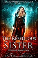 The Rebellious Sister (Unstoppable Liv Beaufont)