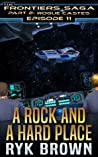 A Rock and a Hard Place (The Frontiers Saga: Part 2: Rogue Castes, #11)
