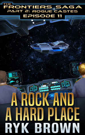 A Rock and a Hard Place (The Frontiers Saga: Part 2: Rogue Castes, #11) ebook review