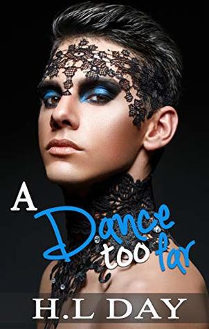A Dance Too Far by H.L. Day