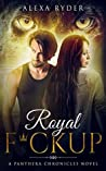 Royal F*ckup (The Panthera Chronicles #2)