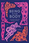 Being in Your Body (Guided Journal): A Journal for Self-Love and Body Positivity