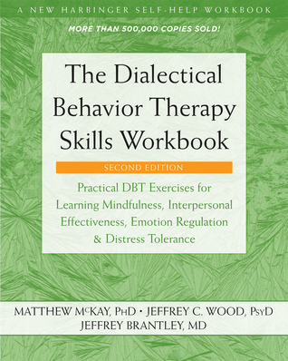 The Dialectical Behavior Therapy Workbook: Practical DBT