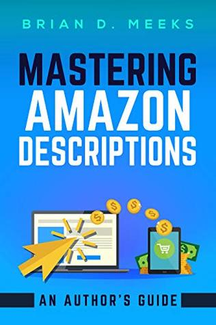 Mastering Amazon Descriptions by Brian D. Meeks