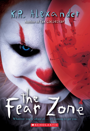 The Fear Zone by K.R.  Alexander