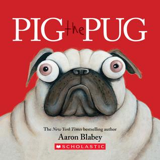 Pig the Pug: A Board Book