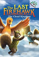 The Cloud Kingdom: A Branches Book (The Last Firehawk #7) (Library Edition)