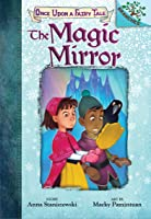 The Magic Mirror: A Branches Book (Once Upon a Fairy Tale #1)