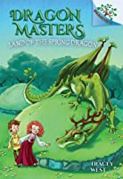 The Land of the Spring Dragon: A Branches Book (Dragon Masters #14) #14)