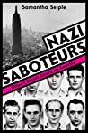 Nazi Saboteurs: Hitler's Secret Attack on America (Scholastic Focus): Hitler's Secret Attack on America