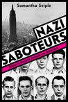 Nazi Saboteurs: Hitler's Secret Attack on America (Scholastic Focus): Hitler's Secret Attack on America