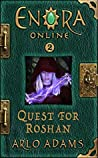 Quest For Roshan (Enora Online, #2)