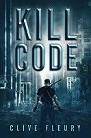 Kill Code: A Dystopian Science Fiction Novel