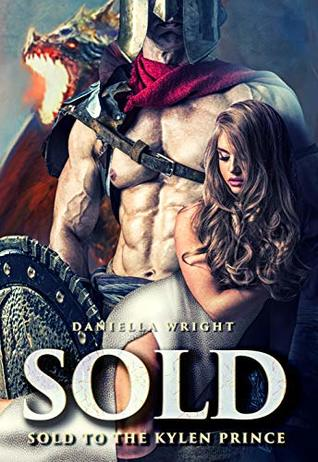 Sold To The Kylen Prince By Daniella Wright