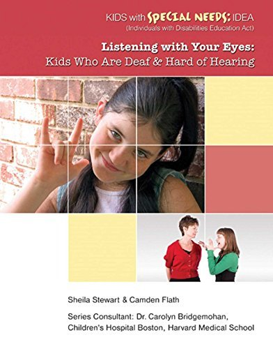 Listening with Your Eyes Kids Who Are Deaf and Hard of Hearing (Kids with Special Needs IDEA (Individua)