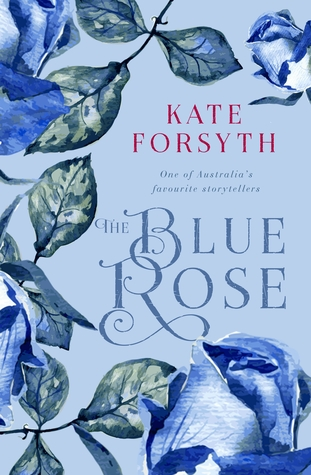 The Blue Rose by Kate Forsyth