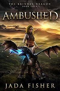 Ambushed (The Brindle Dragon #4)