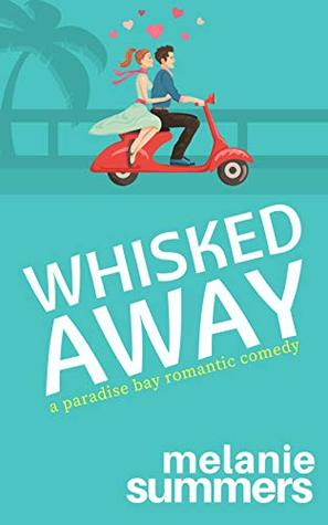 Whisked Away (Paradise Bay #2)