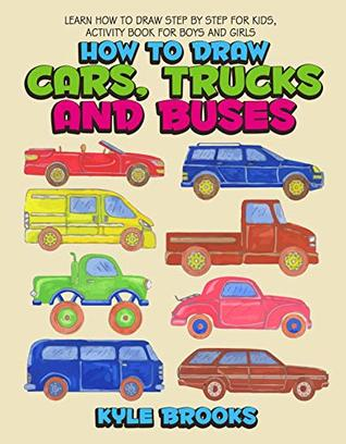 How To Draw Cars Trucks And Buses Learn How To Draw Step By Step