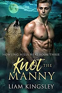 Knot The Manny (Howling Hills Heat, #3)