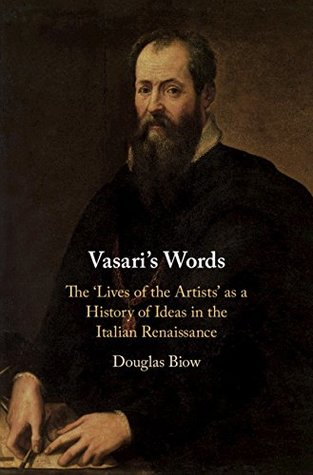 Vasari's Words: The 'Lives of the Artists' as a History of