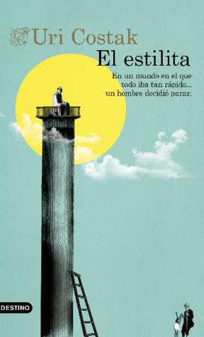 Reseña de la novela contemporánea El estilita, de Uri Costak