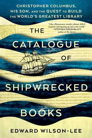 Cover of The Catalogue of Shipwrecked Books: Christopher Columbus, His Son, and the Quest to Build the World's Greatest Library by Edward Wilson-Lee