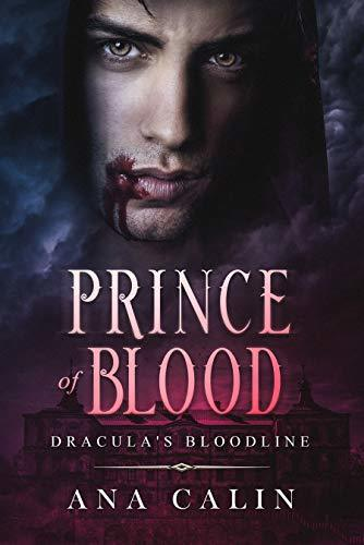 Ana Calin - Dracula's Bloodline 3 - Prince of Blood